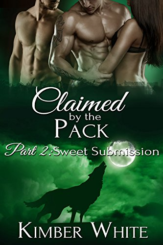 Sweet Submission: Claimed by the Pack - Part Two (Pack Sweet)