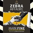 The Zebra Affaire Hörbuch von Mark Fine Gesprochen von: Dennis Kleinman