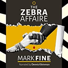 The Zebra Affaire Audiobook by Mark Fine Narrated by Dennis Kleinman