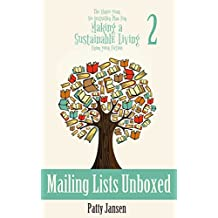 Mailing Lists Unboxed (The Three--year, No-bestseller Plan For Making a Sustainable Living From Your Fiction Book 2)