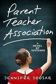 Parent Teacher Association by [Soosar, Jennifer, Soosar, Jennifer]