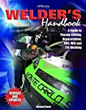 Image of Welder's Handbook, RevisedHP1513: A Guide to Plasma Cutting, Oxyacetylene, ARC, MIG and TIG Welding