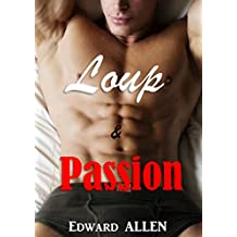 Loup & Passion (Nouvelle érotique, M/M, MM, loup garou, Gay, Hard) (French Edition)