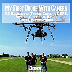 My First Drone with Camera