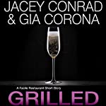 Grilled: A Facile Restaurant Short Story | Jacey Conrad,Gia Corona