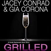 Grilled: A Facile Restaurant Short Story | Jacey Conrad, Gia Corona