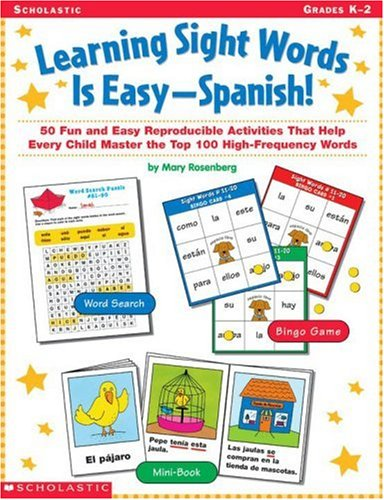 Learning Sight Words is Easy-Spanish!: 50 Fun and Easy Reproducible Activities That Help Every Child Master the Top 100 High-Frequency Words