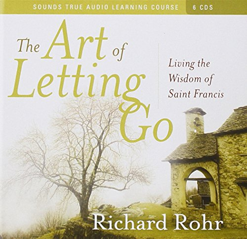 !Best The Art of Letting Go: Living the Wisdom of St. Francis<br />ZIP
