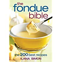 The Fondue Bible: The 200 Best Recipes Paperback