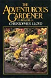 The Adventurous Gardener, Christopher Lloyd, 0394536762