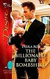 The Billionaire Baby Bombshell, Paula Roe, 0373730330