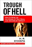 Trough of Hell: How to Conclude Act Two of Your Screenplay with Maximum Impact (Scribe Meets World Screenwriting Series)