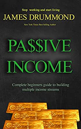Passive Income: Guide to Create Multiple Income Streams