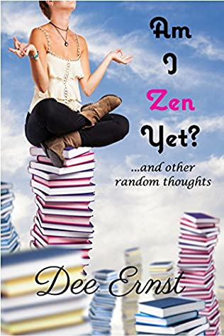 book cover of Am I Zen Yet?: ...and other random thoughts