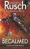 Becalmed: a Diving Universe Novella, Kristine Rusch, 0615811183