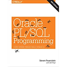 Oracle PL/SQL Programming: Covers Versions Through Oracle Database 12c (English Edition)