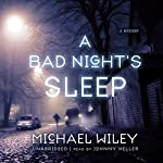 A Bad Night's Sleep: The Joseph Kozmarski Series, Book 3   Michael Wiley
