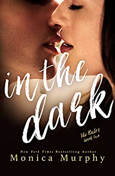 In The Dark (The Rules Book 2) by [Murphy, Monica]