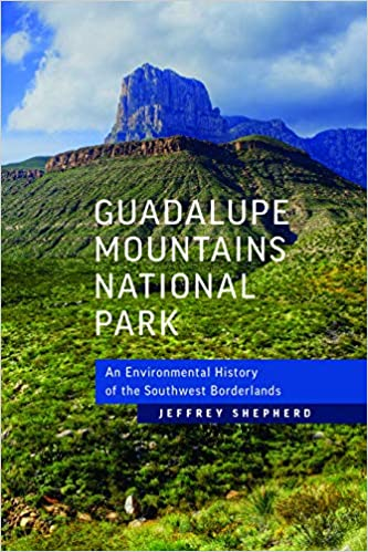 cover image Guadalupe Mountains National Park: An Environmental History of the Southwest Borderlands