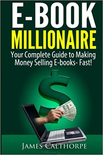c873cea1891 Buy E-Book Millionaire  Your Complete Guide to Making Money Selling ...