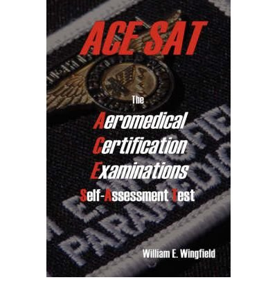 [(The Aeromedical Certification Examinations Self-Assessment Test)] [Author: William Wingfield] published on (March, 2008)
