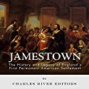 Jamestown: The History and Legacy of England's First Permanent American Settlement Audiobook by  Charles River Editors Narrated by Kadee Coppinger