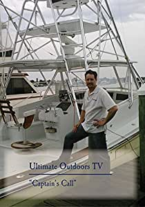 "Ultimate Outdoors ""Captain's Call"""