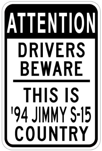 1994 94 GMC JIMMY S-15 Drivers Beware Sign - 12 x 18 Inches