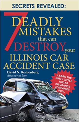 7 Deadly Mistakes that Can Destroy Your Illinois Car Accident Case
