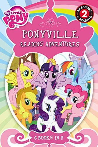 My Little Pony: Ponyville Reading Adventures (Passport to Reading Level 2)