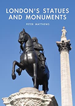 London's Statues and Monuments (Shire Library) by [Matthews, Peter]