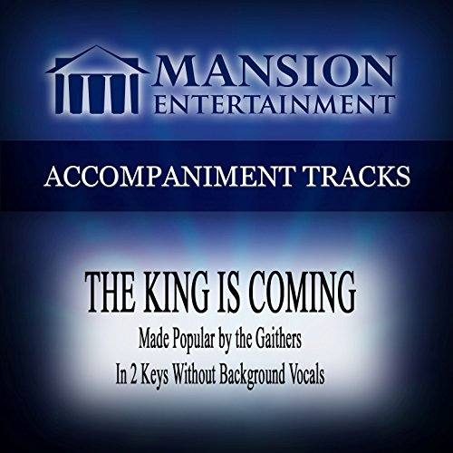 The King Is Coming (Made Popular by the Gaithers) [Accompaniment Track]]()