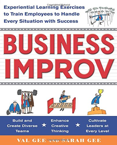 Download Business Improv: Experiential Learning Exercises to Train Employees to Handle Every Situation with Success pdf