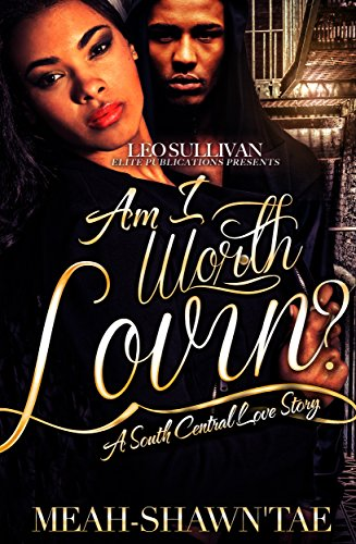 Search : Am I Worth Lovin': A South Central Love Story