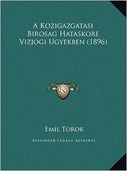 A Kozigazgatasi Birosag Hataskore Vizjogi Ugyekben (1896) a Kozigazgatasi Birosag Hataskore Vizjogi Ugyekben (1896)