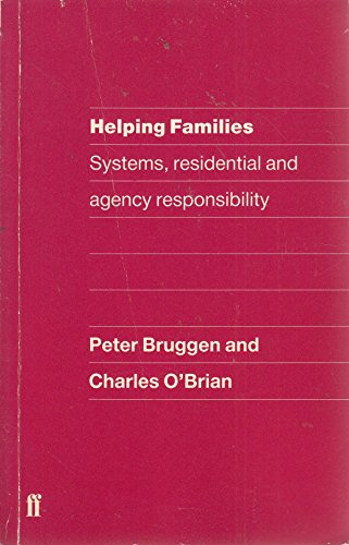 'HELPING FAMILIES: SYSTEMS, RESIDENTIAL AND AGENCY RESPONSIBILITY'