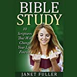 10 Scriptures in the Bible That Will Change Your Life Forever | Janet Fuller