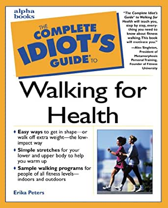 Amazoncom The Complete Idiots Guide To Walking For Health Ebook