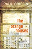 The Orange Houses, Paul Griffin, 0803733461