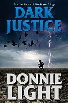 Dark Justice: A Supernatural Thriller by [Light, Donnie]