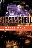 Ghost In The Shell - Stand Alone Complex Volume 3: White Maze (v. 3)