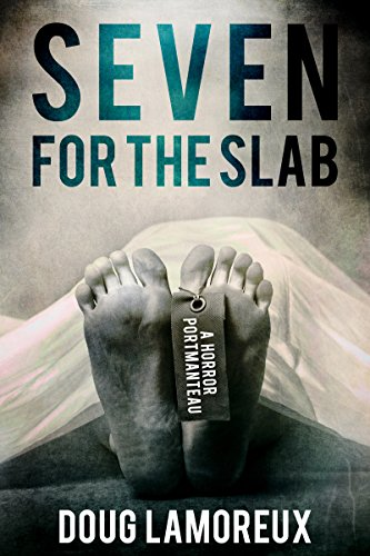 Seven For The Slab: A Horror