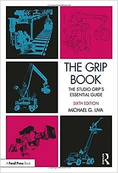 The Grip Book: The Studio Grip's Essential Guide por Michael Uva epub