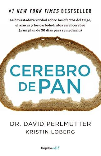 Cerebro de pan (Colección Vital): La devastadora verdad sobre los efectos del trigo, el azúcar y los carbohidratos (Spanish Edition)