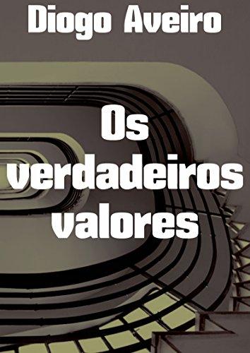 Os verdadeiros valores (Portuguese Edition)