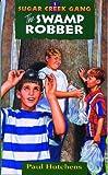 The Swamp Robber (Sugar Creek Gang, Book 1)