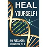 Heal Yourself!: Discover Quantum Healing Energy, Attract Miracles and Good Luck in 3 Easy Steps (Healing Series Book 2)