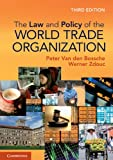 img - for The Law and Policy of the World Trade Organization: Text, Cases and Materials by Professor Peter Van den Bossche (2013-09-23) book / textbook / text book