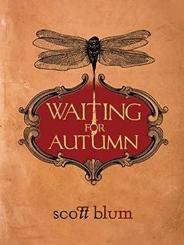 Waiting for Autumn by [Blum, Scott]