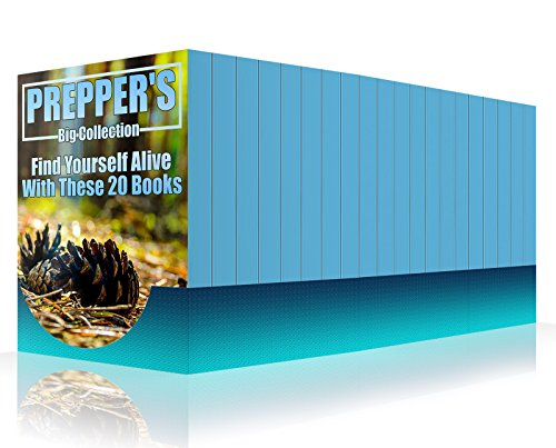 Prepper's Big Collection: Find Yourself Alive With These 20 Books: (Prepper's Guide, Prepping) by [ Stokes , Tommy]